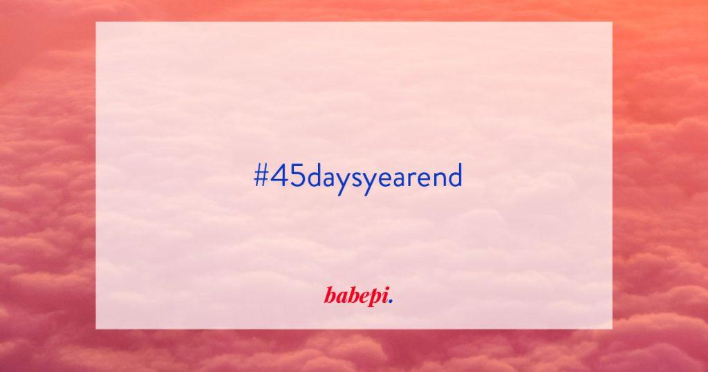 babepi #45daysyearend challenge