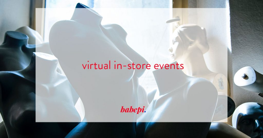 babepi virtual events in-store